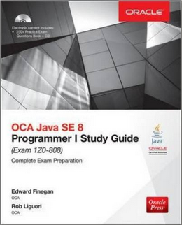 OCA Java SE 8 Programmer I Study Guide (Exam 1Z0-808) (Oracle Press) 3rd Edition