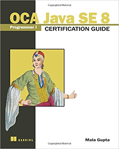 A Programmer's Guide to Java SE 8 Oracle Certified Associate (OCA) 1st Edition